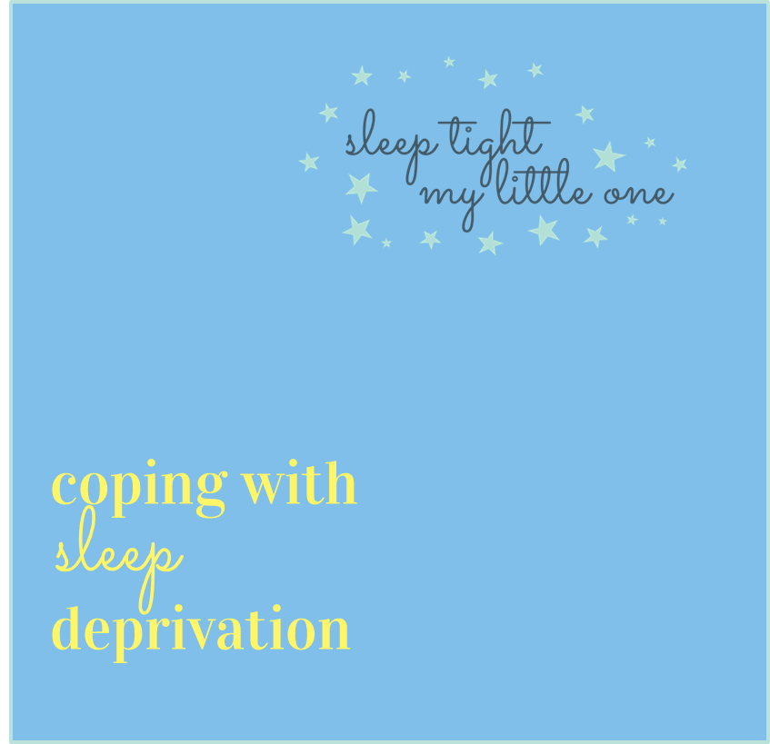 Coping with Sleep Deprivation